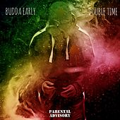 Double Time de Budda Early