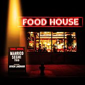 Food House von Manrico Seghi Trio