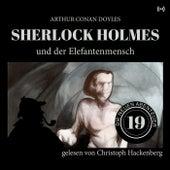 Sherlock Holmes und der Elefantenmensch (Die neuen Abenteuer 19) von Sherlock Holmes