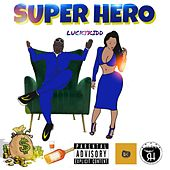 Super Hero by Lucky Kidd