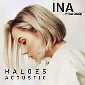 Haloes (Acoustic) by Ina Wroldsen