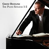 The Piano Sonatas 1 - 3 von Goetz Oestlind