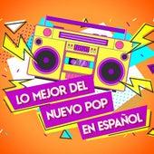 Lo Mejor del nuevo pop en Español de Various Artists
