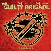 Tu Mundo Arder von The Guilty Brigade