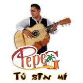 Tú Sin Mí von Pepe G