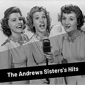 The Andrews Sister's Hits von The Andrews Sisters