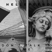 Don't talk to me de Hellepeeno
