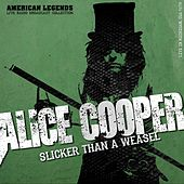 Alice Cooper - Slicker Than A Weasel von Alice Cooper