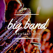 Big Band Greatest Hits de Various Artists