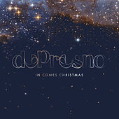 In Comes Christmas by dePresno