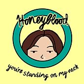 You're Standing on My Neck de Honeyblood