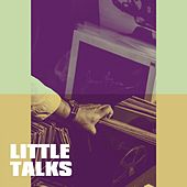 Little Talks by Top 40 Hits, Ultimate Pop Hits, The Party Hits All Stars