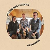 Live in Germany de Live from Laurel Canyon Trio
