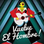 Vuelve el hombre! by Various Artists