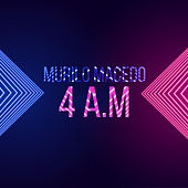 4 Am de Murilo Macedo