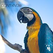 Don't Know by DJ Commy