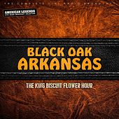 Black Oak Arkansas - King Biscuit Hour by Black Oak Arkansas