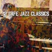 12 Cafe Jazz Classics by Bossa Cafe en Ibiza