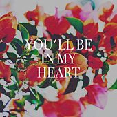 You'll Be in My Heart de Hits Etc., Love Song Hits, The Party Hits All Stars
