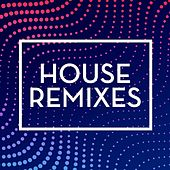 House Remixes (Remixes) von Various Artists