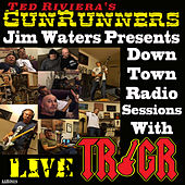 Jim Waters Presents Down Town Radio Sessions with TR/GR (Live) de Ted Riviera's Gunrunners