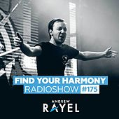 Find Your Harmony Radioshow #175 by Andrew Rayel