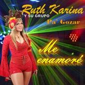 Me Enamoré de Ruth Karina
