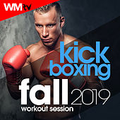 Kick Boxing Fall 2019 Workout Session (60 Minutes Non-Stop Mixed Compilation for Fitness & Workout 140 Bpm / 32 Count) by Workout Music Tv