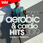 Happy Aerobic & Cardio Hits 2019 Workout Session (60 Minutes Non-Stop Mixed Compilation for Fitness & Workout 128 Bpm / 32 Count) by Workout Music Tv