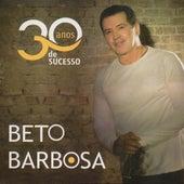 30 Anos de Sucesso de Beto Barbosa