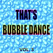That's Bubble Dance, Vol. 3 von Various Artists