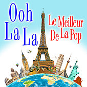 Ooh La La: Le Meilleur de la Pop by Various Artists