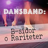 Dansband: B-sidor o Rariteter by Various Artists