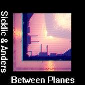 Between Planes by Sicklic
