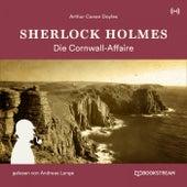 Sherlock Holmes: Die Cornwall-Affaire von Sherlock Holmes
