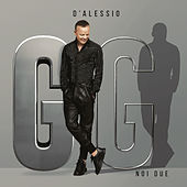 Noi due by Gigi D'Alessio
