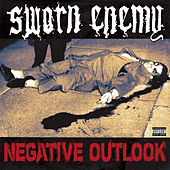 Negative Outlook by Sworn Enemy