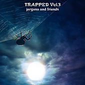 …and friends: Trapped Vol. 3 by Jarguna