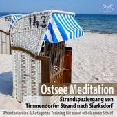 Ostsee Meditation: Phantasiereise von Timmendorfer Strand nach Sierksdorf & Autogenes Training für einen erholsamen Schlaf von Franziska Diesmann