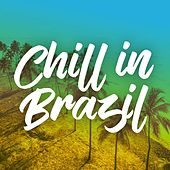 Chill In Brazil by Various Artists