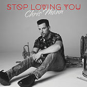 Stop Loving You de Chris Mann