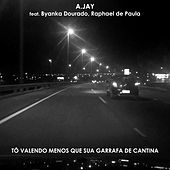 Tô Valendo Menos Que Sua Garrafa de Cantina by A-JAY