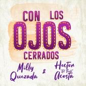 Con los Ojos Cerrados by Milly Quezada