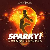 Sparky! - Inventive Grooves by Lovely Music Library