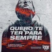 Quero Te Ter Para Sempre (Look Project DJ Remix) de DJ Matheus Lazaretti