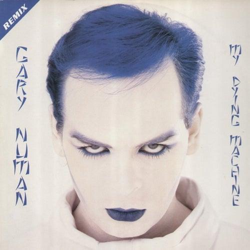 My Dying Machine (Remix) by Gary Numan