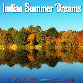 Indian Summer Dreams (Sensual Chillout Lounge Autumn Moods) von Various Artists