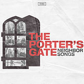 Neighbor Songs de The Porter's Gate