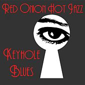 Keyhole Blues de Red Onion Hot Jazz