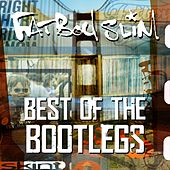 Fatboy Slim - Best of the bootlegs de Fatboy Slim
